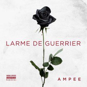 Ampee – Larme de guerrier