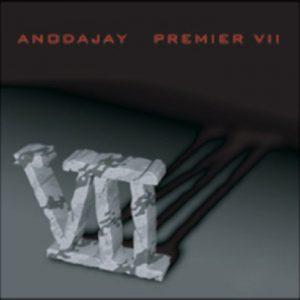 Anodajay – Premier VII