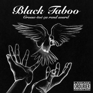 Black Taboo – Crosse-toé ça rend sourd