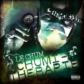 Le Chum – Chumi-thérapie