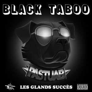 Black Taboo – Les Glands Succès