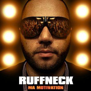 Ruffneck – Ma motivation