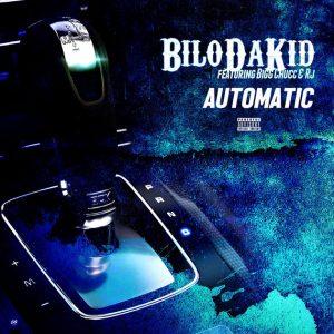 Bilo da Kid – Automatic (feat. Bigg Chucc & Rj)