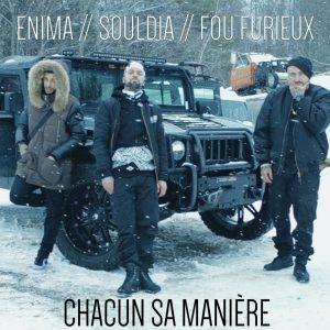 Enima, Souldia & Fou Furieux – Chacun sa manière