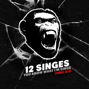 12 Singes – You Know What Im Singe Vol.1 & 2