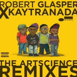 Robert Glasper x KAYTRANADA – The ArtScience Remixes