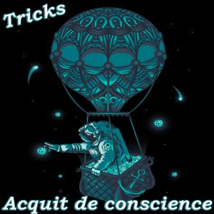 Tricks – Acquit de conscience