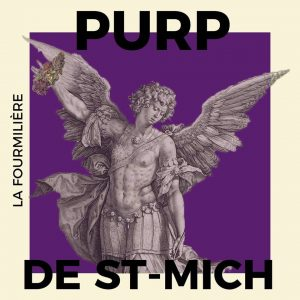 La Fourmilière – Purp de St-Mich