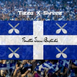 Tizzo x Shreez – Fouette Jean-Baptiste