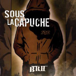 BRH – Sous la capuche