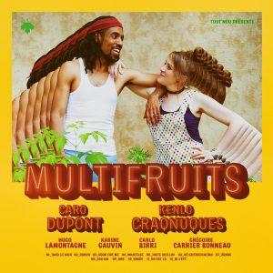 Caro Dupont & KenLo Craqnuques – MULTIFRUITS