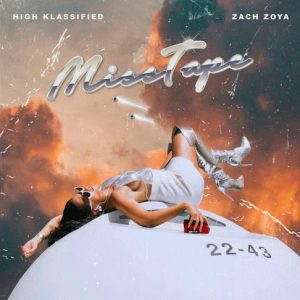 Zach Zoya x High Klassified – Misstape