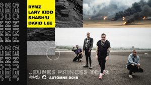 Rymz LaryKidd Shash'U David Lee – Jeunes Princes TOUR à Drummond