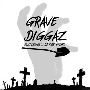 Blitzkrieg x Dj Fade Wizard – Grave Diggaz