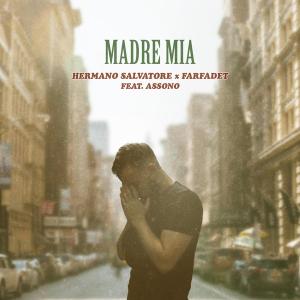 Hermano Salvatore x Farfadet – Madre Mia (feat. Assono)