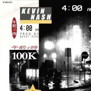 Kevin Na$h – 4:00AM