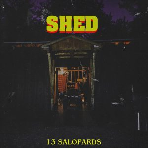 Les 13 Salopards – Shed