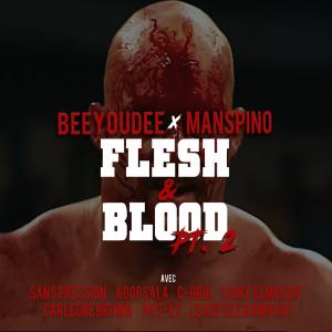 Beeyoudee x Manspino x SP x Koopsala x Carleone Brown x Samy Elmousif x Pat-K7 x C-Drik x Le Reptile Rampant – Flesh & Blood, Pt. 2