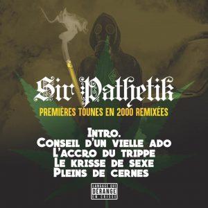 Sir Pathétik – L'Accro du trippe (EP – 2000)