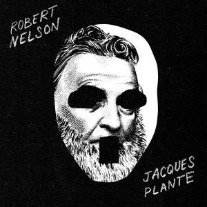 Robert Nelson – Jacques Plante