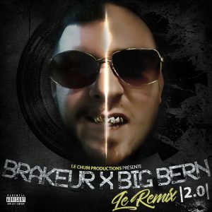 Brakeur x Big Bern – Le Remix 2.0