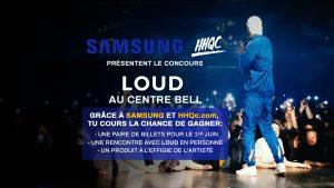 Grâce à Samsung et HHQc.com, rencontre Loud au Centre Bell