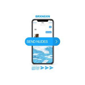 Brxnsxn – Send Nudes