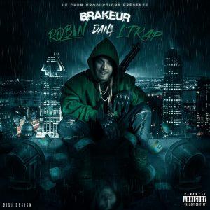 Brakeur – Robin Dans L'Trap